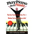 Play Piano in a Flash: Play Your Favorite Songs Like a Pro-Whether You'Ve Had Lessons or Not! (Paperback)