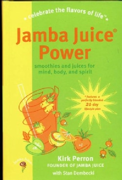 Jamba Juice Power: Smoothies and Juices for Mind, Body, and Spirit (Hardcover)