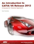 An Introduction to CATIA V6 Release 2012: A Hands-on Tutorial Approach (Paperback)