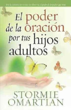 El poder de la oracion por tus hijos adultos / The Power of Praying for Your Adult Children (Paperback)