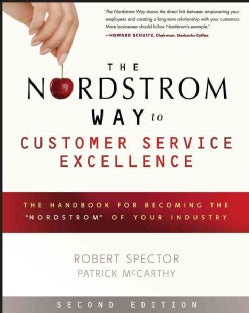"The Nordstrom Way to Customer Service Excellence: The Handbook for Becoming the ""Nordstrom"" of Your Industry (Paperback)"