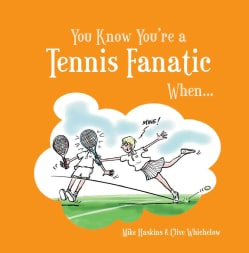 You Know You're a Tennis Fanatic When... (Hardcover)