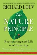 The Nature Principle: Reconnecting With Life in a Virtual Age (Paperback)
