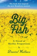 Big Fish: A Novel of Mythic Proportions (Paperback)