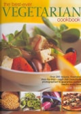 The Best-Ever Vegetarian Cookbook: Over 200 recipes, illustrated step-by-step - each dish beautifully photographe... (Hardcover)