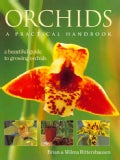 Orchids a Practical Handbook: A Beautiful Guide to Growing Orchids (Hardcover)