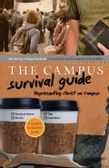 The Campus Survival Guide: Representing Christ on Campus: A Student to Student Guide (Paperback)