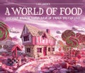 A World of Food: Discover Magical Lands Made of Things You Can Eat! (Hardcover)
