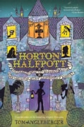 Horton Halfpott: Or, The Fiendish Mystery of Smugwick Manor; Or, The Loosening of M'lady Luggertuck's Corset (Paperback)