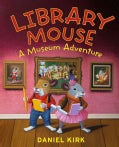 Library Mouse: A Museum Adventure (Hardcover)