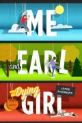 Me and Earl and the Dying Girl (Hardcover)