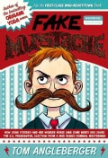 Fake Mustache: Or, How Jodie O'Rodeo and Her Wonder Horse (and Some Nerdy Kid) Saved the U.S. Presidential Electi... (Hardcover)