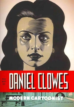 The Art of Daniel Clowes: Modern Cartoonist (Hardcover)