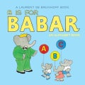 B Is for Babar: An Alphabet Book (Board book)
