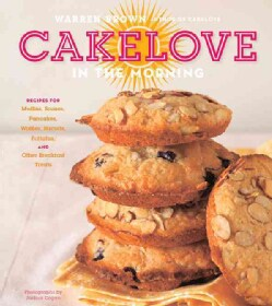 Cakelove in the Morning: Recipes for Muffins, Scones, Pancakes, Waffles, Biscuits, Frittatas, and Other Breakfast... (Hardcover)