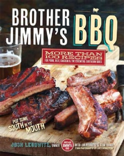 Brother Jimmy's BBQ: More Than 100 Recipes for Pork, Beef, Chicken & The Essential Southern Sides (Paperback)