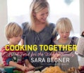 Cooking Together: Real Food for the Whole Family (Hardcover)