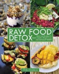 Raw Food Detox: Over 100 Recipes for Better Health, Weight Loss, and Increased Vitality (Paperback)