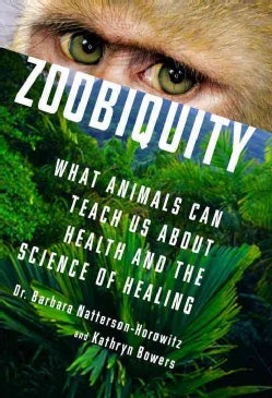 Zoobiquity: What Animals Can Teach Us About Health and the Science of Healing (CD-Audio)