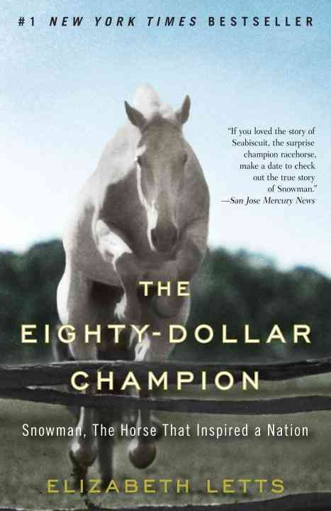 The Eighty-Dollar Champion: Snowman, the Horse That Inspired a Nation (Paperback)