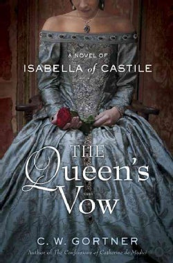The Queen's Vow: A Novel of Isabella of Castile (Hardcover)