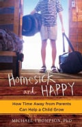Homesick and Happy: How Time Away from Parents Can Help a Child Grow (Paperback)