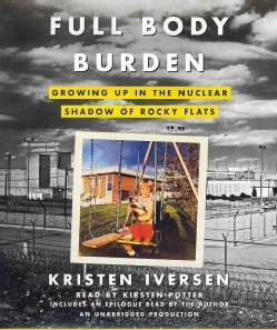 Full Body Burden: Growing Up in the Nuclear Shadow of Rocky Flats (CD-Audio)