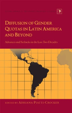 Diffusion of Gender Quotas in Latin America and Beyond: Advances and Setbacks in the Last Two Decades (Hardcover)