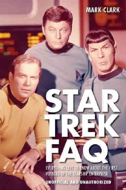 Star Trek FAQ: Everything Left to Know About the First Voyages of the Starship Enterprise (Paperback)