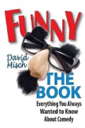 Funny the Book: Everything You Always Wanted to Know About Comedy (Paperback)