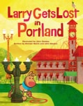 Larry Gets Lost in Portland (Hardcover)