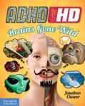 ADHD in HD: Brains Gone Wild (Paperback)