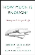 How Much Is Enough?: Money and the Good Life (Hardcover)