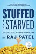 Stuffed and Starved: The Hidden Battle for the World Food System (Paperback)