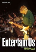 Entertain Us: The Rise of Nirvana (Paperback)
