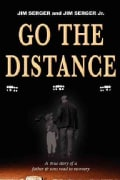 Go the Distance: A True Story of a Father & Sons Road to Recovery (Paperback)