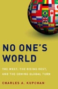 No One's World: The West, the Rising Rest, and the Coming Global Turn (Hardcover)