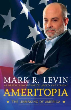 Ameritopia: The Unmaking of America (Hardcover)