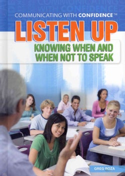 Listen Up: Knowing When and When Not to Speak (Hardcover)