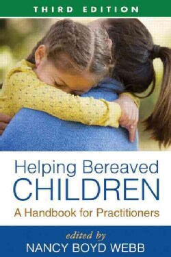 Helping Bereaved Children: A Handbook for Practitioners (Paperback)