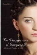 The Disappearance of Georgianna Darcy (Paperback)