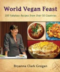 World Vegan Feast: 200 Fabulous Recipes from over 50 Countries (Paperback)