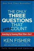 The Only Three Questions That Still Count: Investing by Knowing What Others Don't (Hardcover)