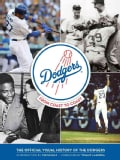 Dodgers: From Coast to Coast: The Official Visual History of the Dodgers (Hardcover)