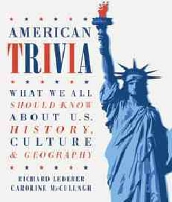 American Trivia: What We All Should Know About U.S. History, Culture & Geography (Paperback)