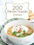 200 Ramen Noodle Dishes (Spiral bound)