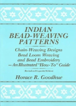 Indian Bead-Weaving Patterns: Chain-Weaving Designs and Bead Loom Weaving-An Illustrated
