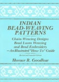 "Indian Bead-Weaving Patterns: Chain-Weaving Designs and Bead Loom Weaving-An Illustrated ""How-To"" Guide (Paperback)"