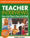 Teacher Interviews: How to Get Them & How to Get Hired! (Paperback)