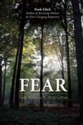 Fear: Feel It, Face It, and Grow (Paperback)